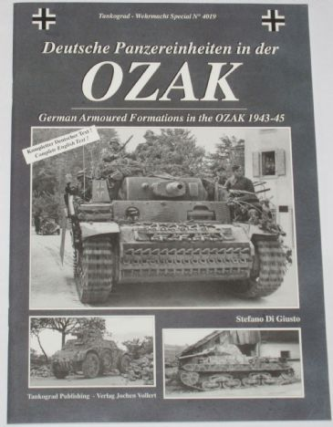 Deutsche Panzereinheiten in der OZAK - German Armoured Formations in the OZAK 1943-45